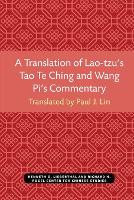 A Translation of Lao-tzu's Tao Te Ching and Wang Pi's Commentary