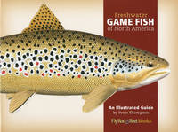 Freshwater Game Fish of North America: An Illustrated Guide (Hardback)