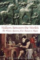 Walkers Between Worlds: The Western Tradition from Shaman to Magus (Paperback)