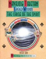 Navaho and Tibetan Sacred Wisdom: The Circle of the Spirit (Paperback)