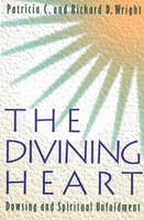 The Divining Heart: Dowsing and Spiritual Unfoldment (Paperback)