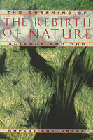 Greening of the Rebirth of Nature Science and God: The Greening of Science and God (Paperback)