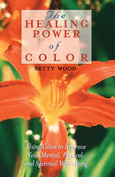 The Healing Power of Color (Paperback)