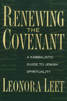 Renewing the Covenant: A Kabbalistic Guide to Jewish Spirituality (Paperback)