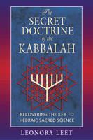 The Secret Doctrine of the Kabbalah: Recovering the Key to Hebraic Sacred Science (Paperback)