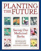 Planting the Future: Saving Our Medicinal Herbs (Paperback)