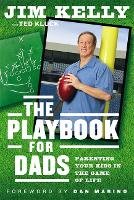 The Playbook for Dads: Parenting Your Kids in the Game of Life (Hardback)