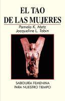 El Tao De Las Mujeres: Sabidura Femenina Para Nuestro Tiempo (Paperback)