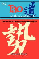 The Tao of Loss and Grief: Lao Tzu's Tao Te Ching Adapted for New Emotions (Paperback)