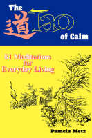 The Tao of Calm: Lao Tzu's Tao Te Ching Adapted for a New Age (Paperback)