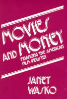Movies and Money: Financing the American Film Industry (Hardback)