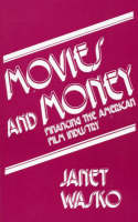 Movies and Money: Financing the American Film Industry (Paperback)