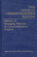Critical Communications Review: Volume 2: Changing Patterns of Communication Control (Hardback)