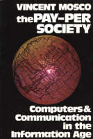 The Pay-Per Society: Computers and Communication in the Information Age (Paperback)