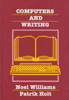 Computers and Writing: Models and Tools (Hardback)