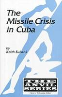 The Missile Crisis in Cuba - The Anvil (Paperback)
