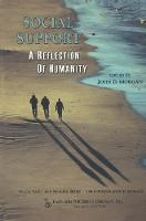 Social Support: A Reflection of Humanity - Death, Value and Meaning Series (Hardback)