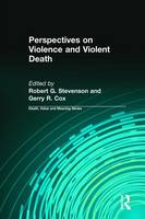 Perspectives on Violence and Violent Death - Death, Value and Meaning Series (Hardback)