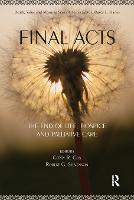 Final Acts: The End of Life: Hospice and Palliative Care - Death, Value and Meaning Series (Paperback)