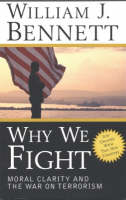 Why We Fight: Moral Clarity and the War on Terrorism (Paperback)