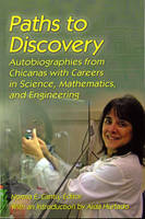 Paths to Discovery: Autobiographies from Chicanas with Careers in Science, Mathematics, and Engineering (Paperback)