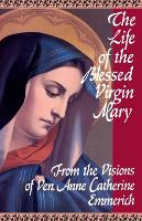 The Life of the Blessed Virgin Mary (Paperback)