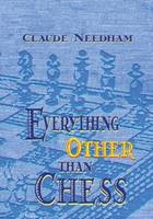 Everything Other Than Chess (Paperback)