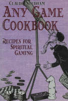 Any Game Cookbook: Recipes for Spiritual Gaming (Paperback)