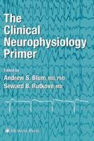 The Clinical Neurophysiology Primer (Hardback)