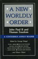 A New Worldly Order: John Paul II and Human Freedom (Hardback)