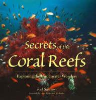 Secrets of the Coral Reefs: Exploring the Underwater Wonders (Paperback)
