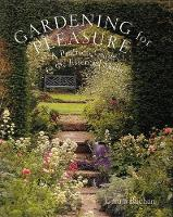 Gardening for Pleasure: A Practical Guide to the Essential Skills (Hardback)