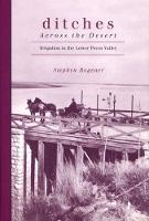 Ditches Across the Desert: Irrigation in the Lower Pecos Valley (Hardback)