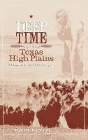 Deep Time and the Texas High Plains: History and Geology - Grover E. Murray Studies in the American Southwest (Hardback)