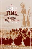 Deep Time and the Texas High Plains: History and Geology - Grover E. Murray Studies in the American Southwest (Paperback)