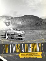 If I Was A Highway (Hardback)