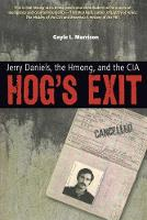 Hog's Exit: Jerry Daniels, the Hmong and the CIA (Paperback)