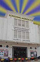 Screening Morocco: Contemporary Film in a Changing Society - Ohio RIS Africa Series (Paperback)