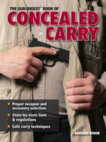 """The """"Gun Digest"""" Book of Concealed Carry (Paperback)"""