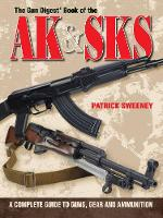 The Gun Digest Book of the AK & SKS: A Complete Guide to Guns, Gear and Ammunition (Paperback)