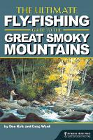 The Ultimate Fly-Fishing Guide to the Great Smoky Mountains (Paperback)