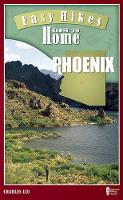 Easy Hikes Close to Home: Phoenix (Paperback)