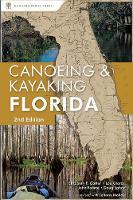 Canoeing and Kayaking Florida (Paperback)