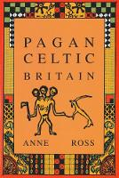 Pagan Celtic Britain: Studies in Iconography and Tradition (Hardback)