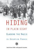 Hiding in Plain Sight: Eluding the Nazis in Occupied France (Hardback)