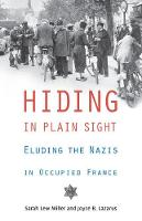 Hiding in Plain Sight: Eluding the Nazis in Occupied France (Paperback)