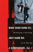 Wing Chun Kung Fu/Jeet Kune Do: Volume 1 (Paperback)