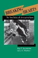 Breaking Hearts: The Two Sides Of Unrequited Love - Emotions and Social Behavior (Hardback)
