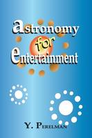 Astronomy for Entertainment (Paperback)