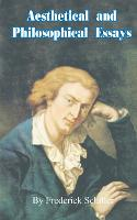 Aesthetical and Philosophical Essays - Works of Frederick Schiller (Paperback)